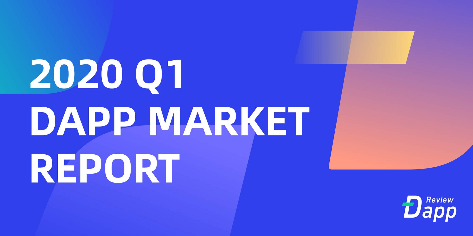 2020 Q1 DApp Market Report by DAppReview